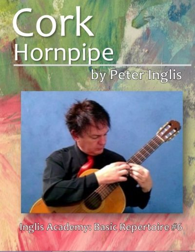 Cork Hornpipe (Harvest Home) by Peter Inglis, Book 6 in The Whole Guitarist: Basic Repertoire series.