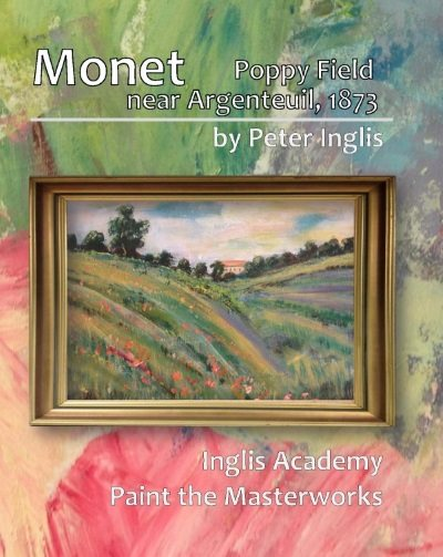 Monet: Poppy Field near Argenteuil, 1873, an ebook by Peter Inglis