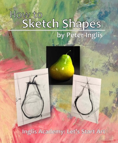How to Sketch Shapes - by Peter Inglis