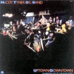 Uptown Downtown (1989) Big Band sounds from McCoy Tyner